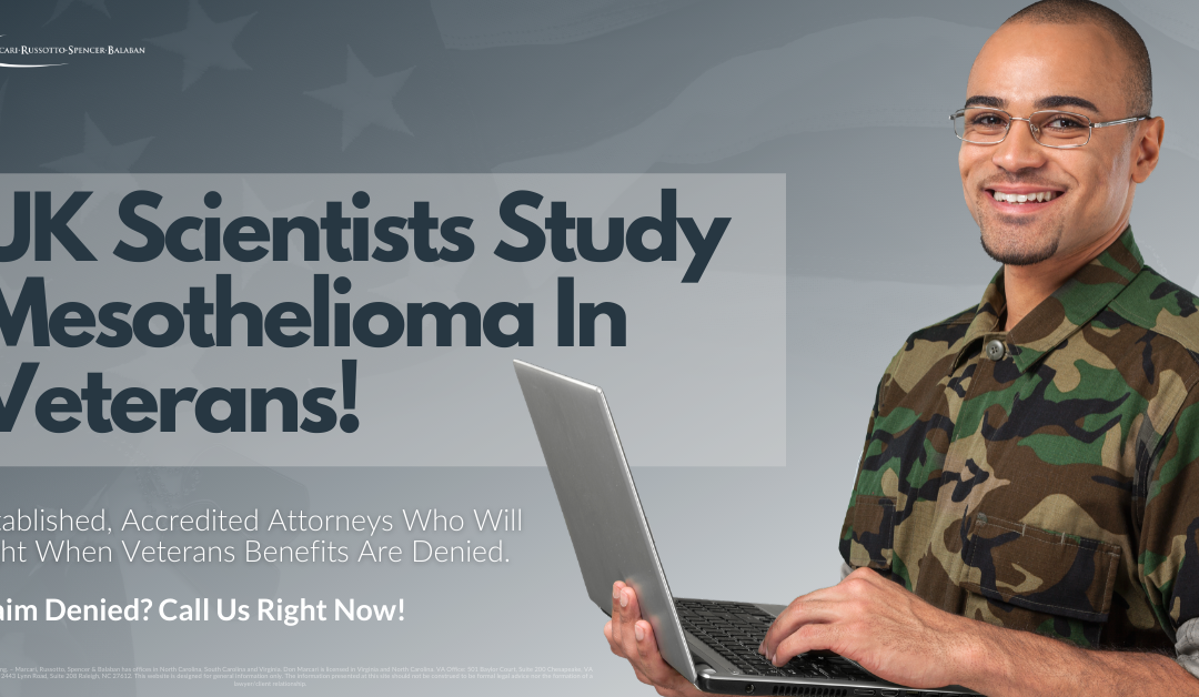 UK Scientists Study Mesothelioma In Veterans!