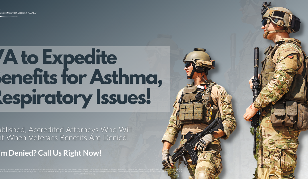 VA to Expedite Benefits for Asthma, Respiratory Issues!